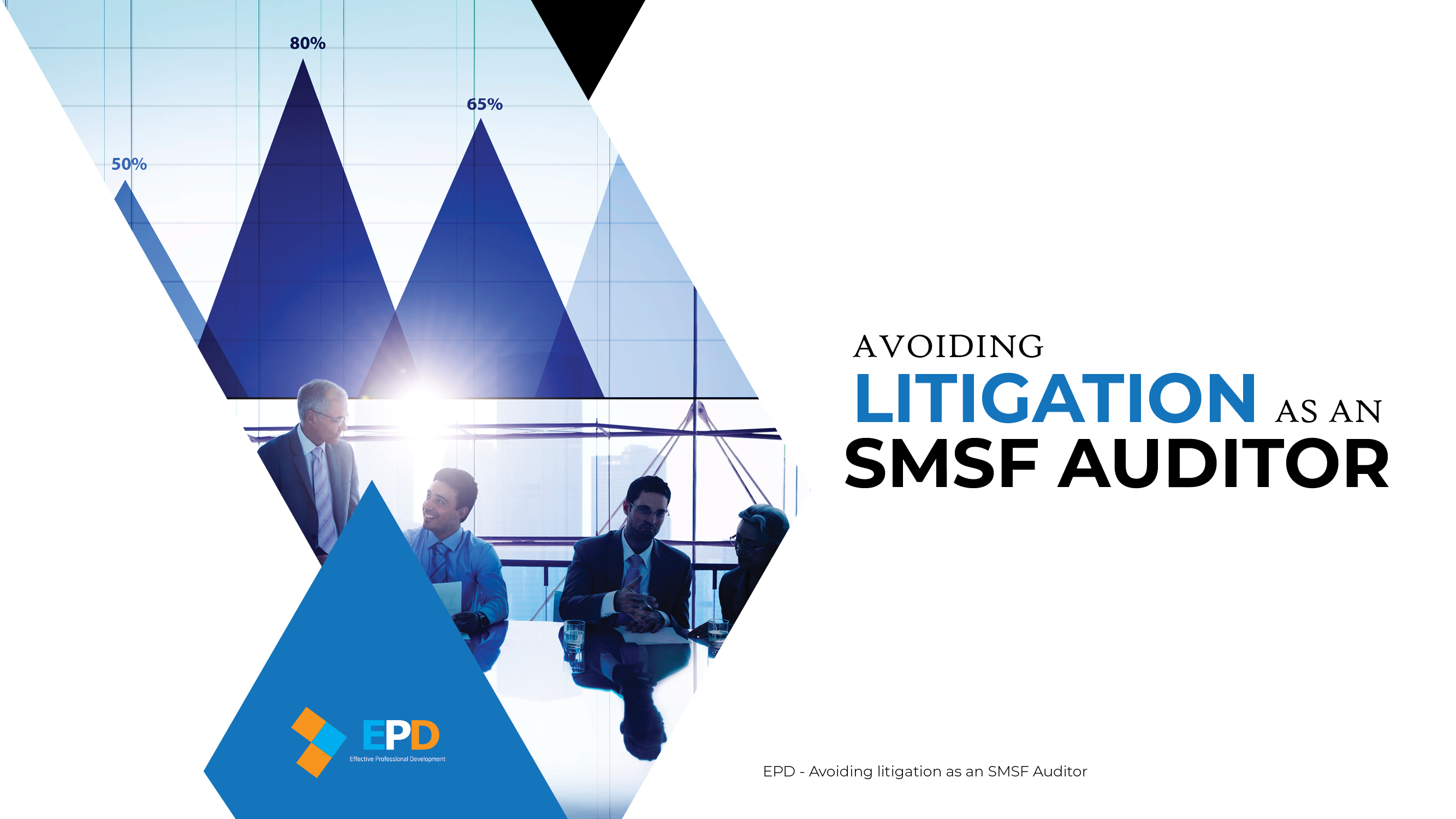 EPD1012 - Avoiding litigation as an SMSF Auditor FA 01-27